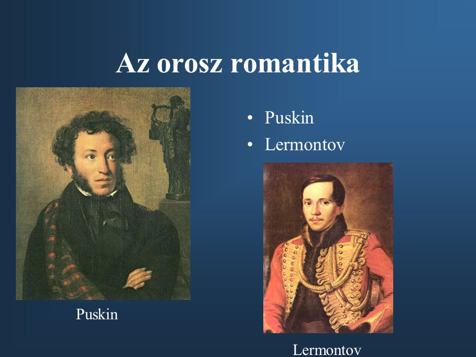 Az orosz romantika Puskin Lermontov Puskin Lermontov