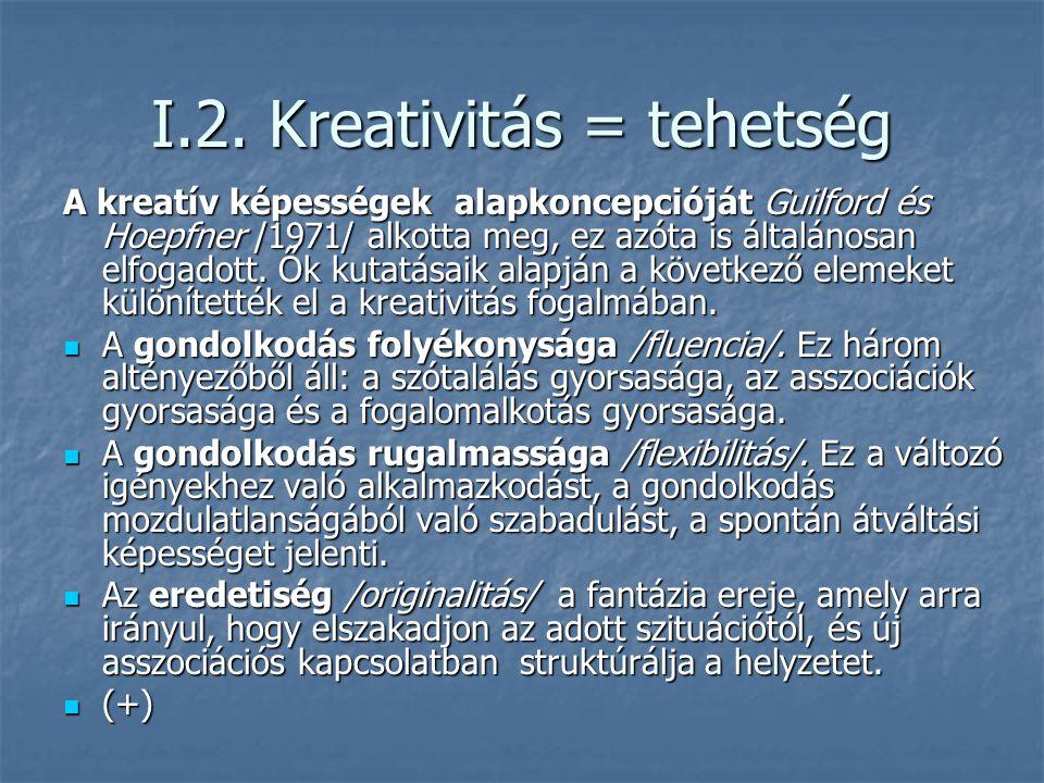 I.2. Kreativitás = tehetség