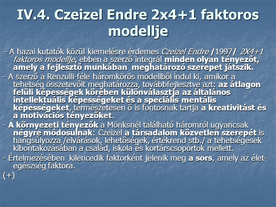 IV.4. Czeizel Endre 2x4+1 faktoros modellje