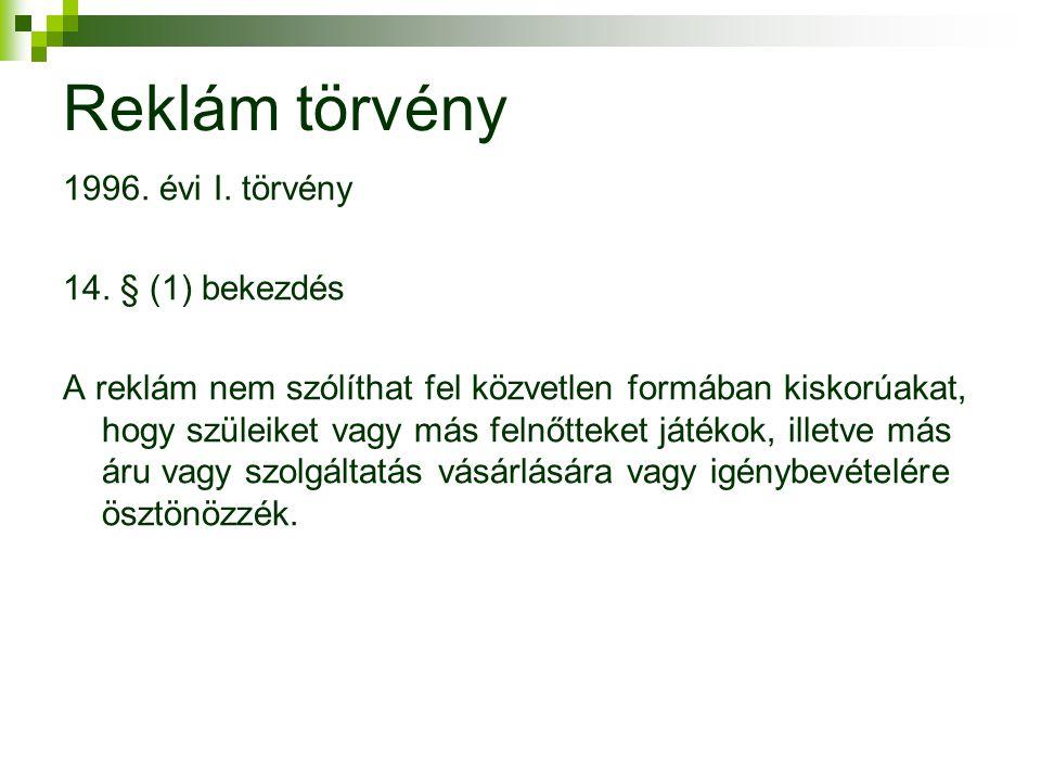 Reklám törvény 1996. évi I. törvény 14. § (1) bekezdés