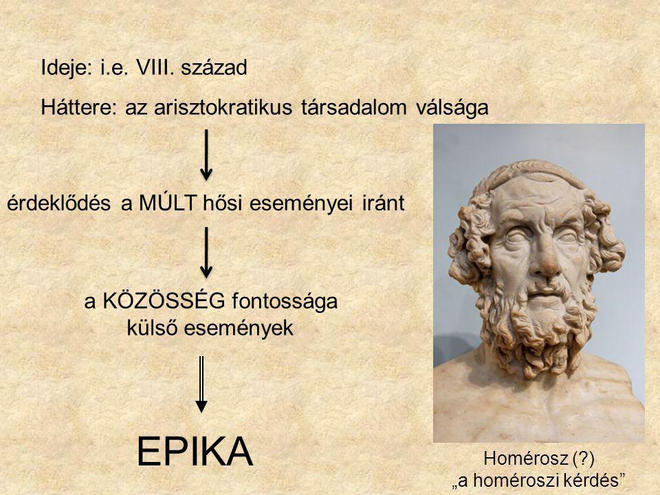 EPIKA Ideje: i.e. VIII. század