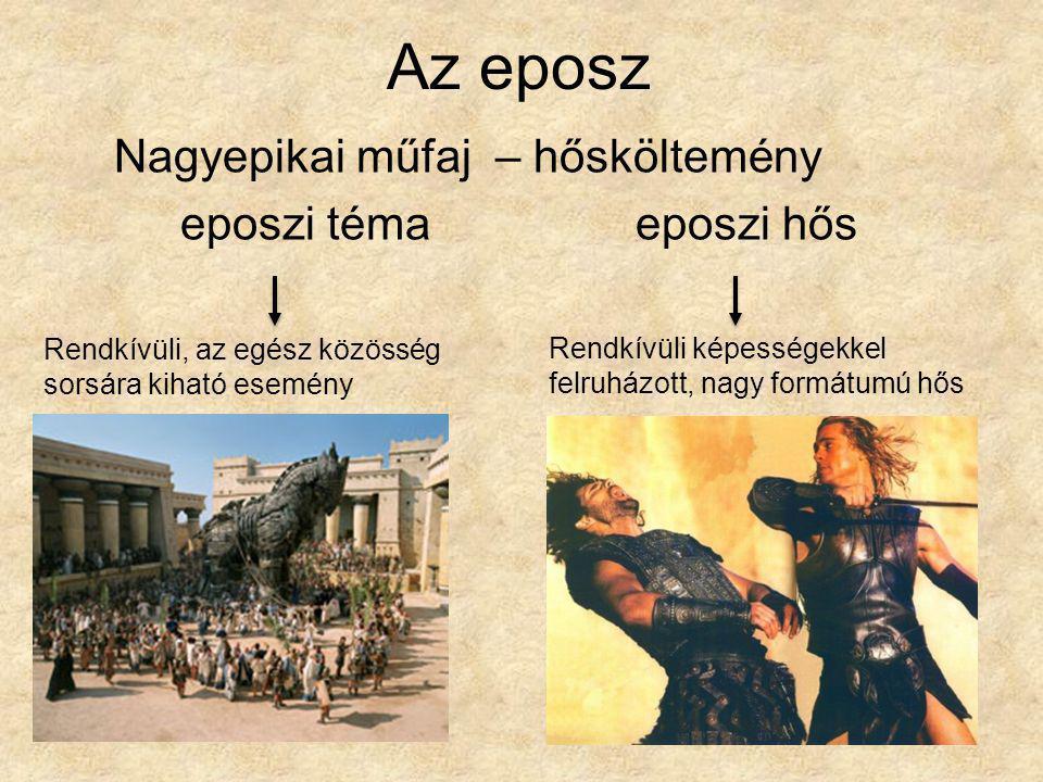 Az eposz Nagyepikai műfaj – hősköltemény eposzi téma eposzi hős