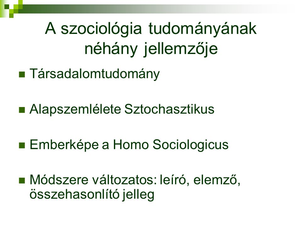A szociológia tudományának néhány jellemzője
