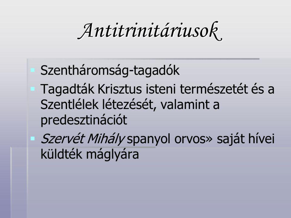 Antitrinitáriusok Szentháromság-tagadók