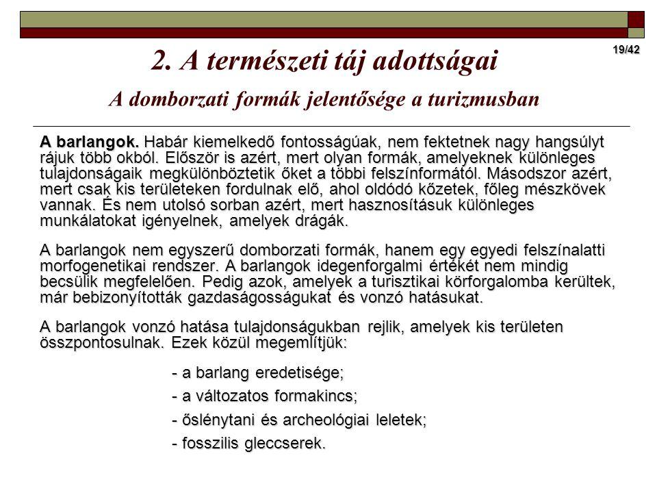 2. A természeti táj adottságai A domborzati formák jelentősége a turizmusban