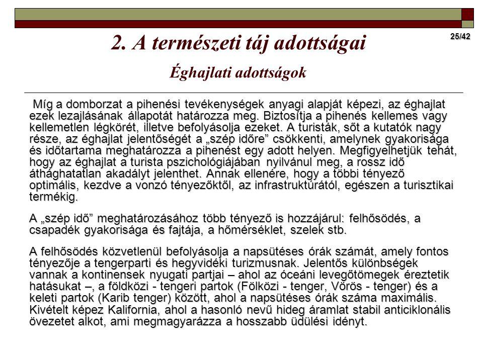 2. A természeti táj adottságai Éghajlati adottságok