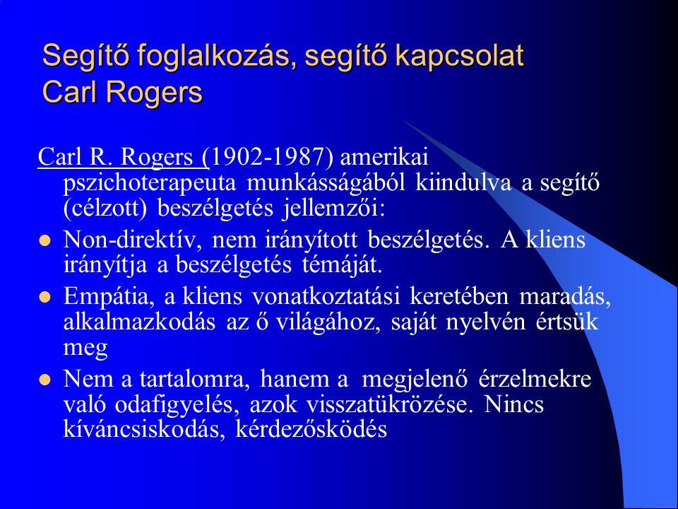 Segítő foglalkozás, segítő kapcsolat Carl Rogers