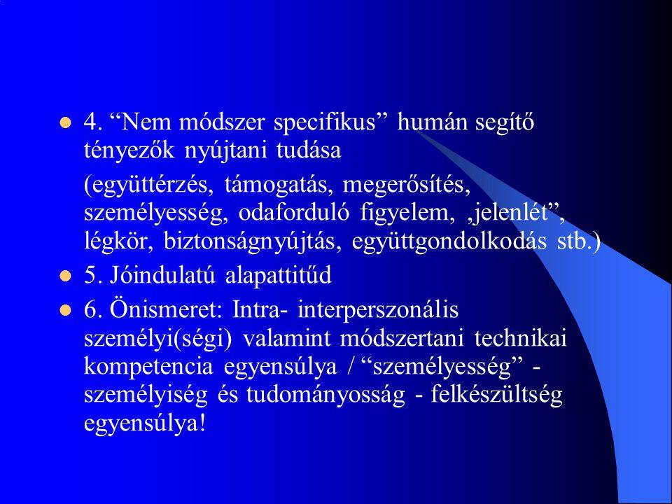 4. Nem módszer specifikus humán segítő tényezők nyújtani tudása