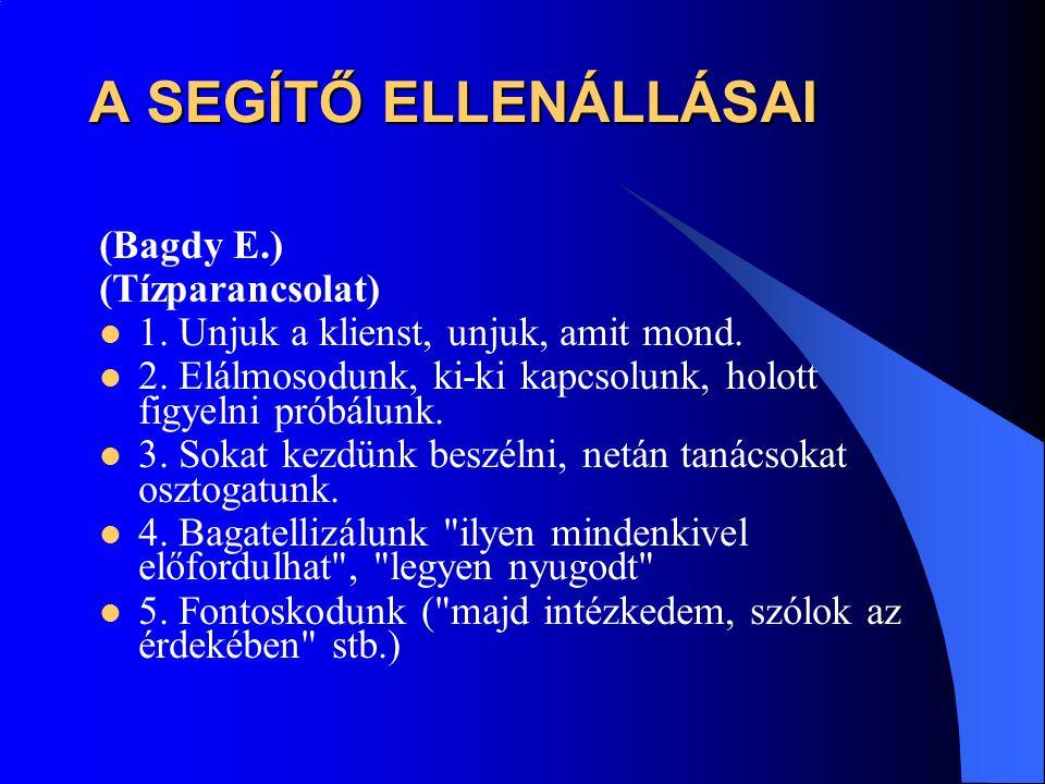 A SEGÍTŐ ELLENÁLLÁSAI (Bagdy E.) (Tízparancsolat)