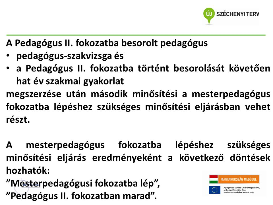 A Pedagógus II. fokozatba besorolt pedagógus pedagógus-szakvizsga és