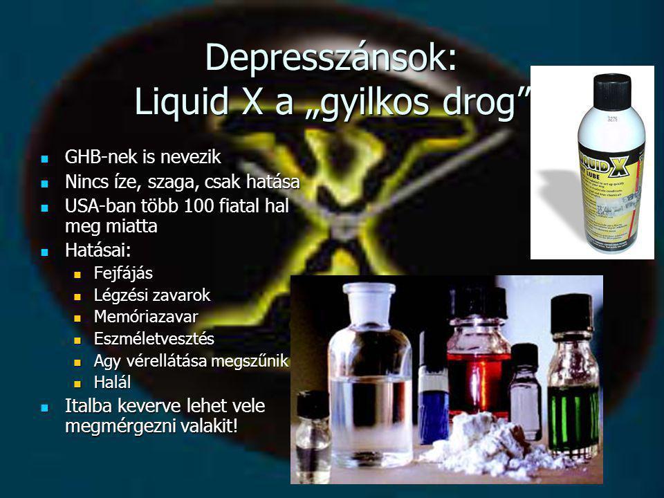 """Depresszánsok: Liquid X a """"gyilkos drog"""