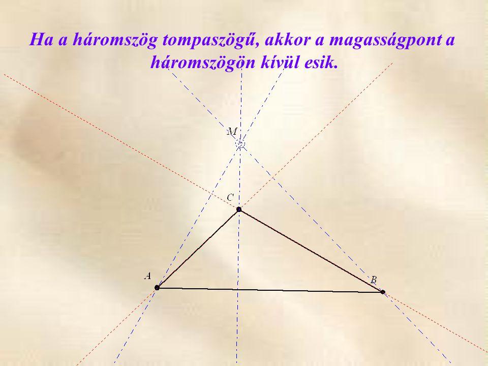 Ha a háromszög tompaszögű, akkor a magasságpont a