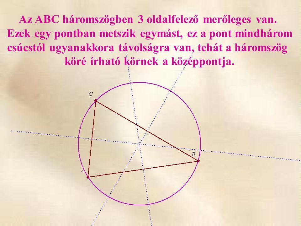 Az ABC háromszögben 3 oldalfelező merőleges van