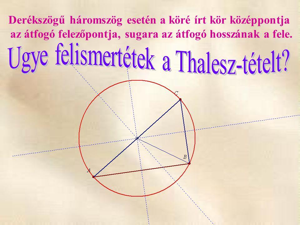Ugye felismertétek a Thalesz-tételt