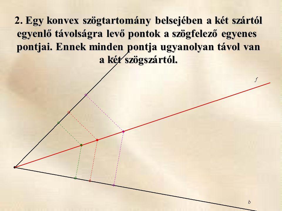 2. Egy konvex szögtartomány belsejében a két szártól