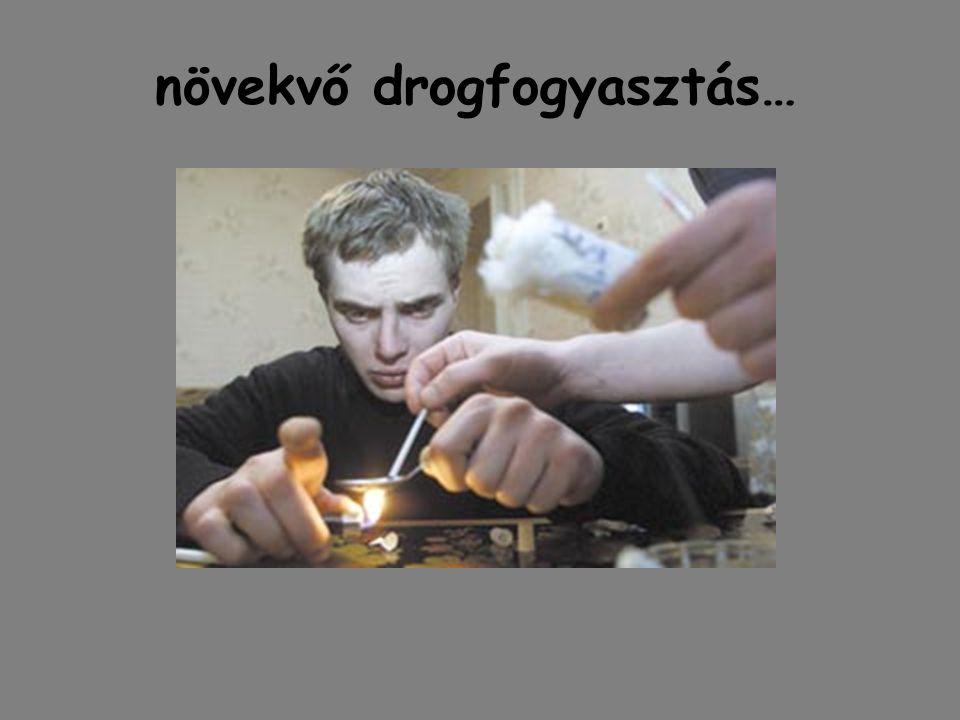 növekvő drogfogyasztás…