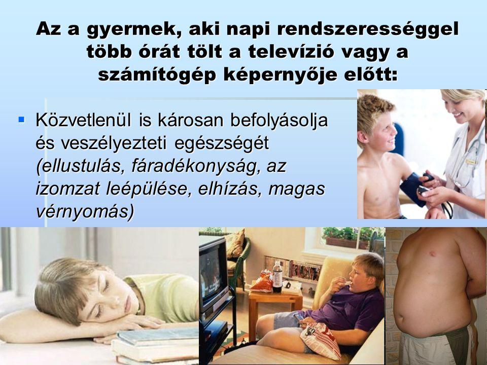 Az a gyermek, aki napi rendszerességgel több órát tölt a televízió vagy a számítógép képernyője előtt: