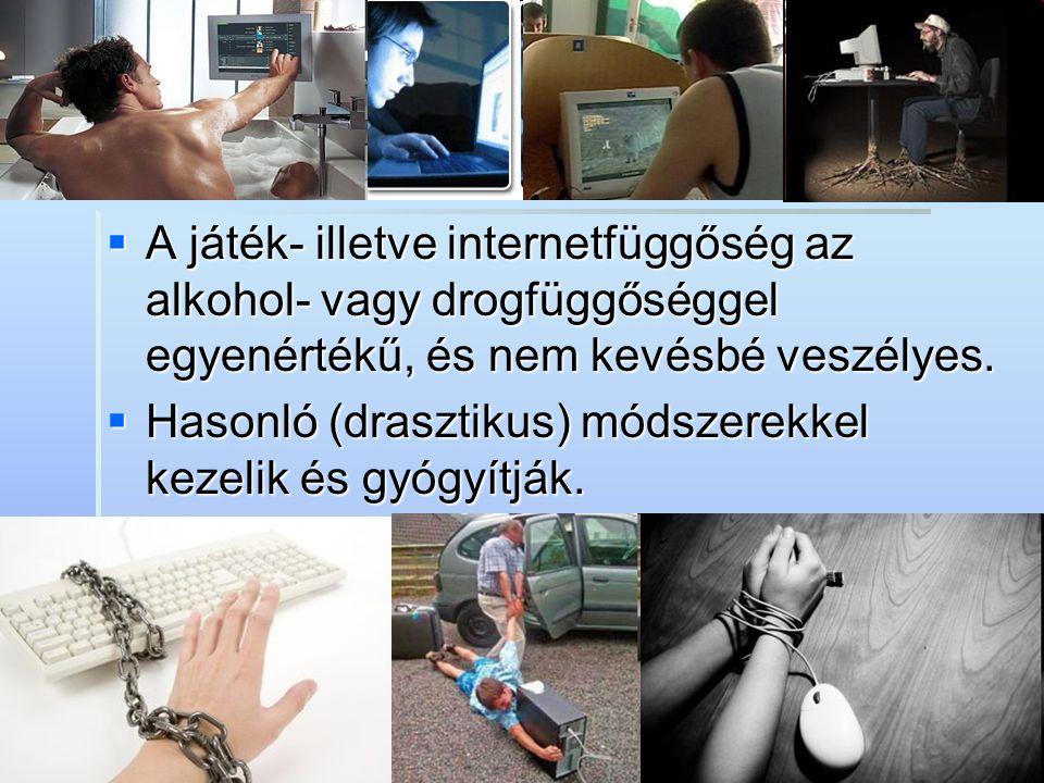A játék- illetve internetfüggőség az alkohol- vagy drogfüggőséggel egyenértékű, és nem kevésbé veszélyes.