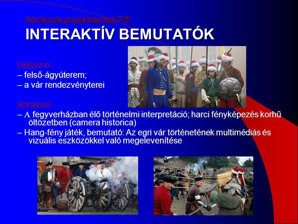 Attrakciós projektelemek 7/5. INTERAKTÍV BEMUTATÓK