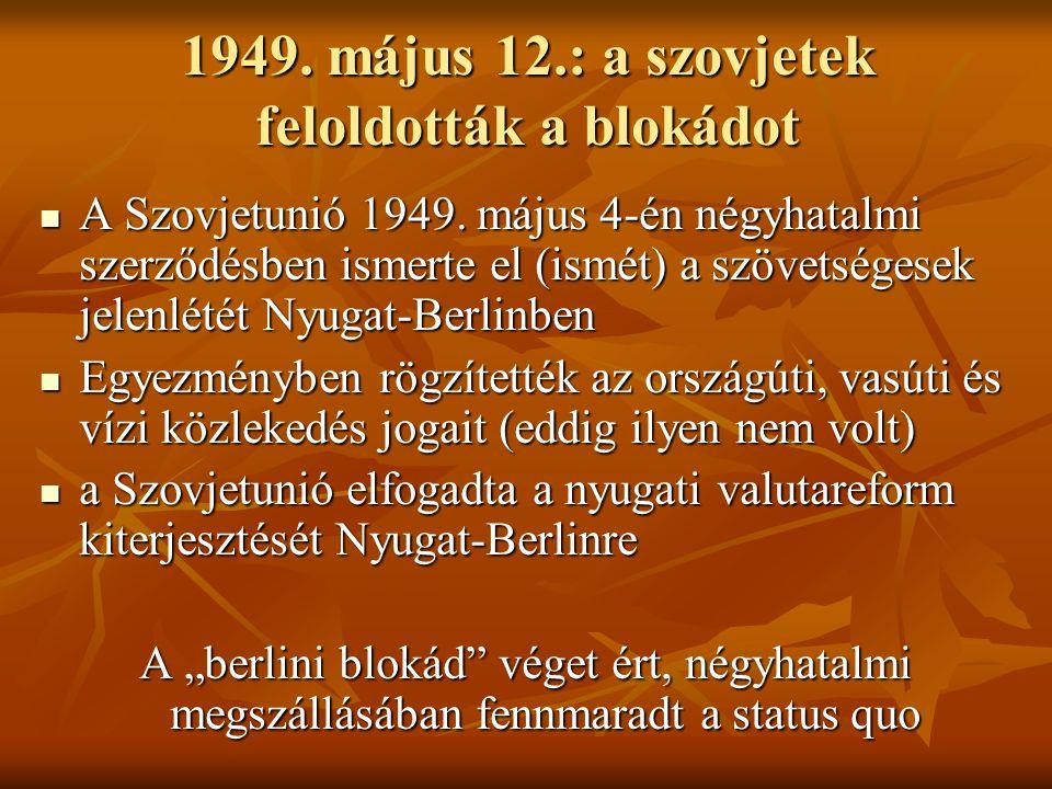 1949. május 12.: a szovjetek feloldották a blokádot