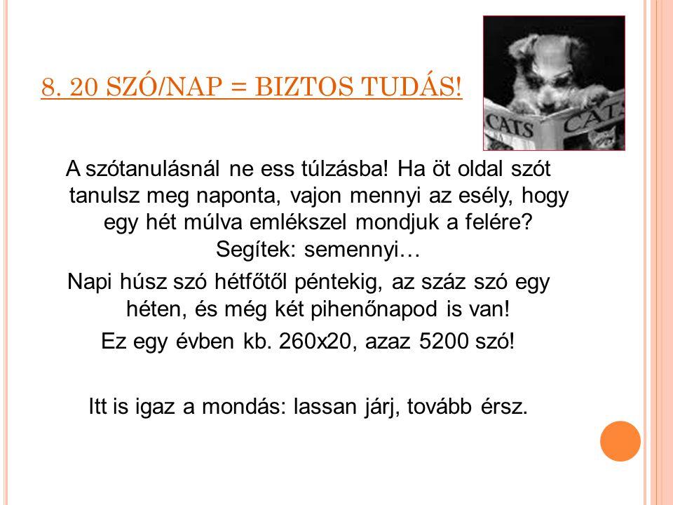 8. 20 SZÓ/NAP = BIZTOS TUDÁS!