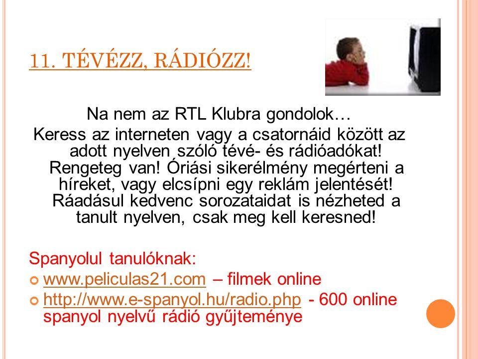 Na nem az RTL Klubra gondolok…