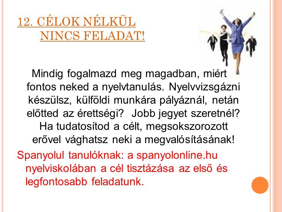 12. CÉLOK NÉLKÜL NINCS FELADAT!