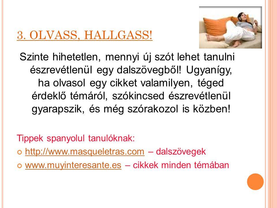 3. OLVASS, HALLGASS!
