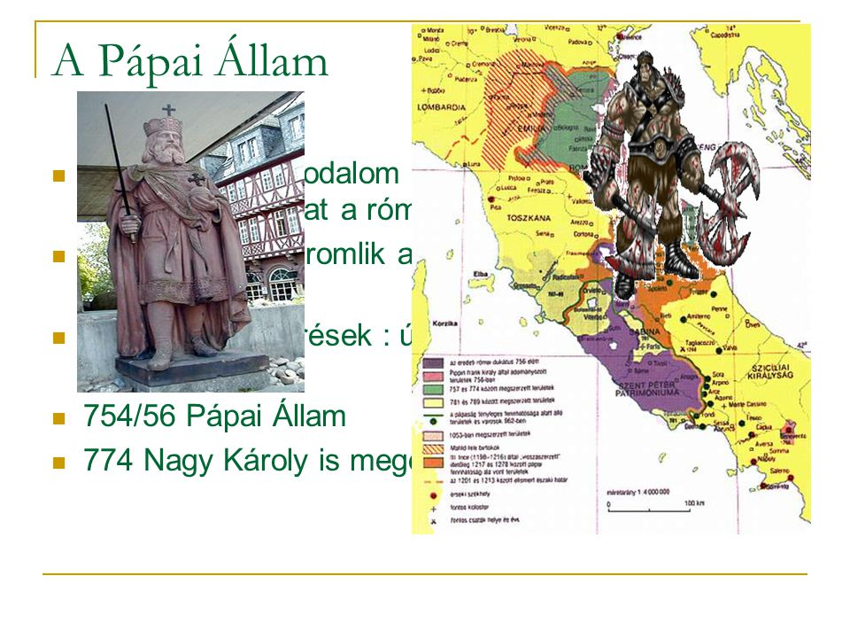 A Pápai Állam Nyugatrómai Birodalom bukása: a pápa gyakorol fejedelmi hatalmat a római ducatus felett.