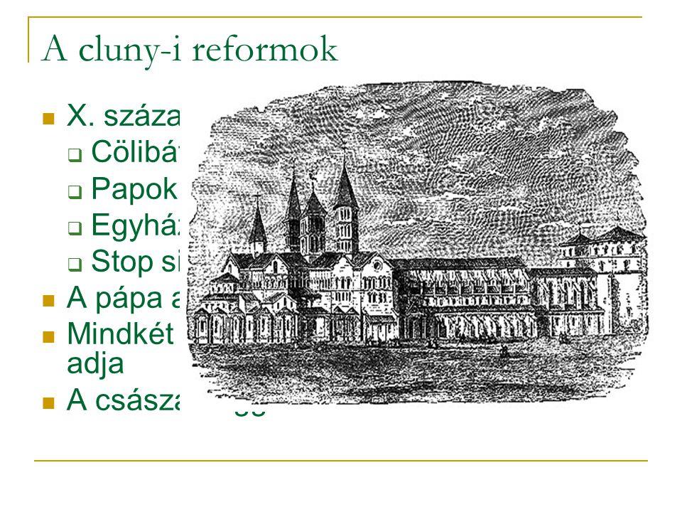 A cluny-i reformok X. század Cluny reformmozgalom: Cölibátus
