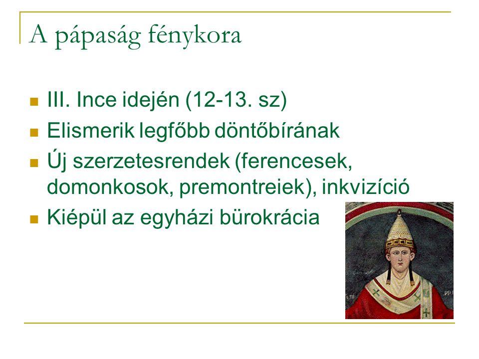A pápaság fénykora III. Ince idején (12-13. sz)