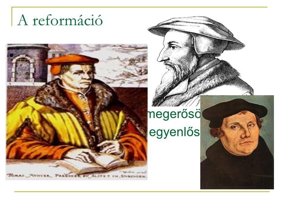A reformáció Reformáció - 1517 A papok nem közvetítők Eleve elrendelés