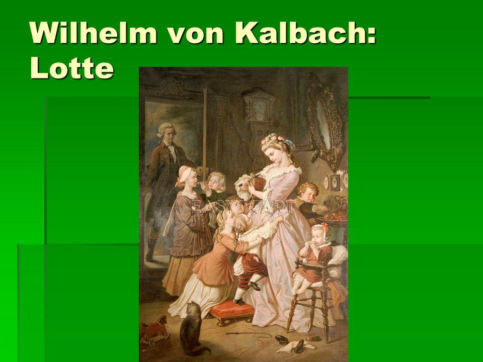 Wilhelm von Kalbach: Lotte