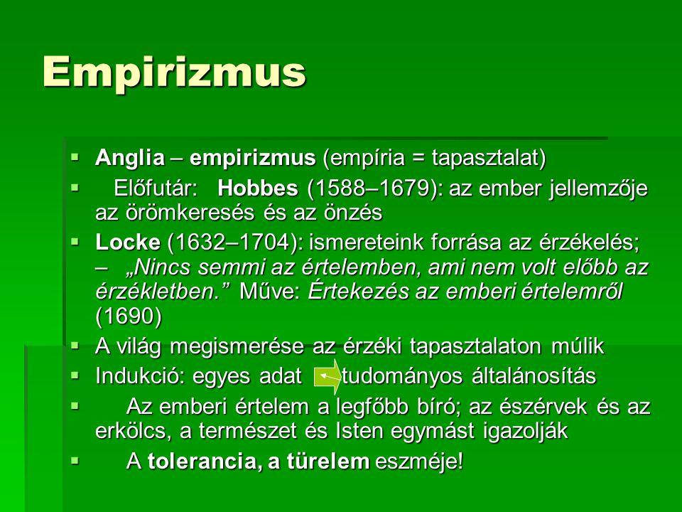 Empirizmus Anglia – empirizmus (empíria = tapasztalat)