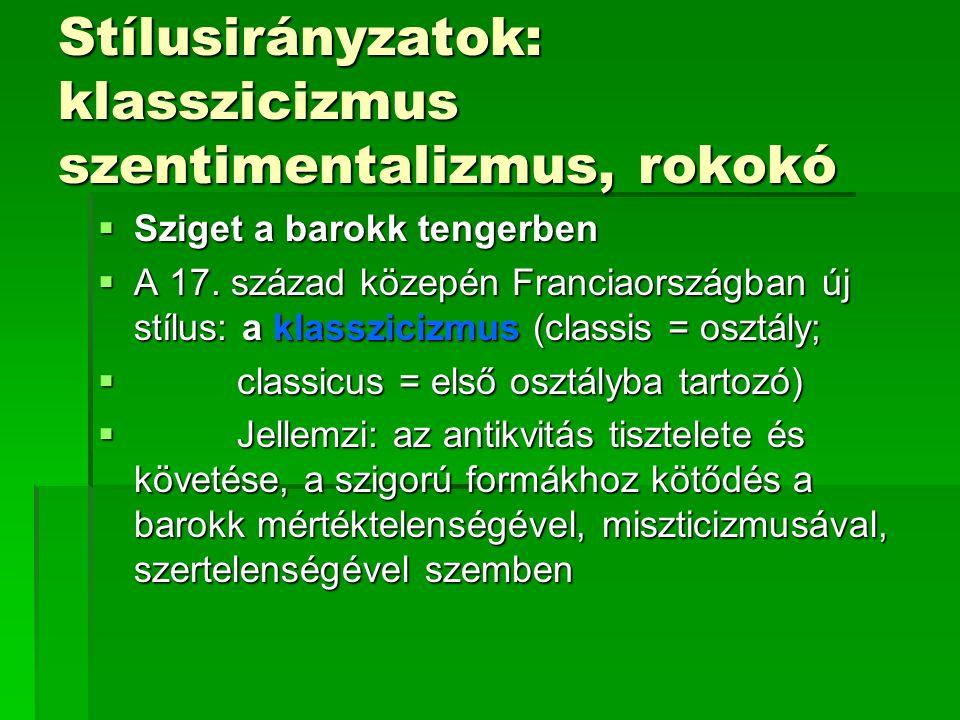 Stílusirányzatok: klasszicizmus szentimentalizmus, rokokó