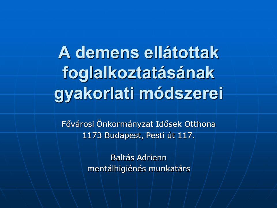 A demens ellátottak foglalkoztatásának gyakorlati módszerei