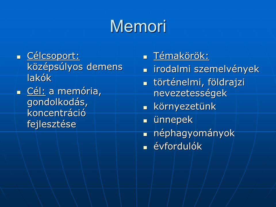 Memori Célcsoport: középsúlyos demens lakók