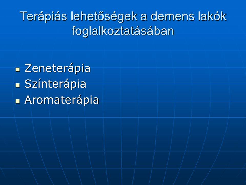 Terápiás lehetőségek a demens lakók foglalkoztatásában