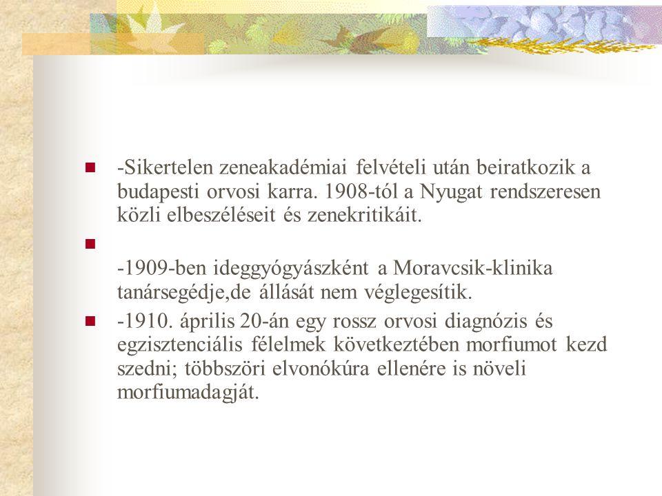 -Sikertelen zeneakadémiai felvételi után beiratkozik a budapesti orvosi karra. 1908-tól a Nyugat rendszeresen közli elbeszéléseit és zenekritikáit.