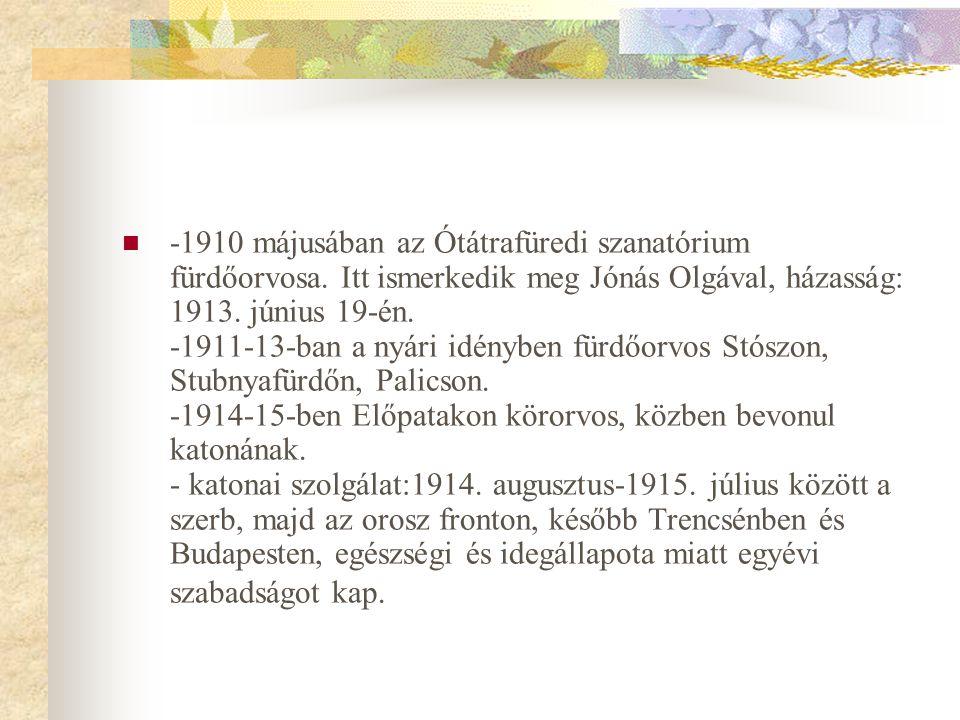 -1910 májusában az Ótátrafüredi szanatórium fürdőorvosa