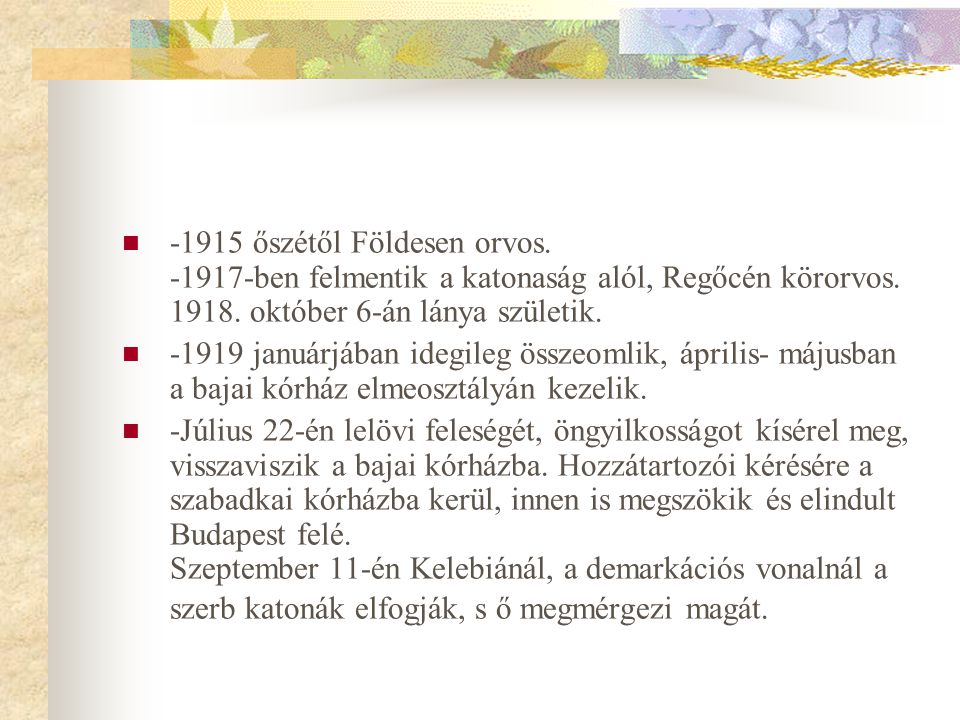 -1915 őszétől Földesen orvos