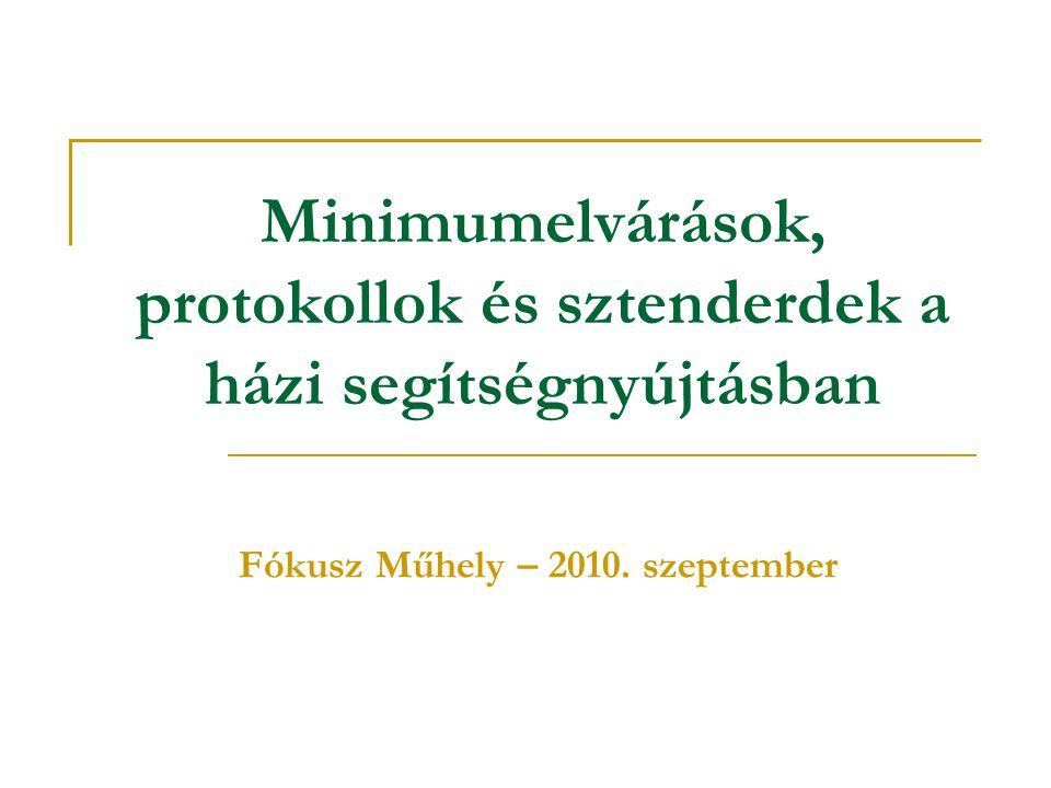 Minimumelvárások, protokollok és sztenderdek a házi segítségnyújtásban