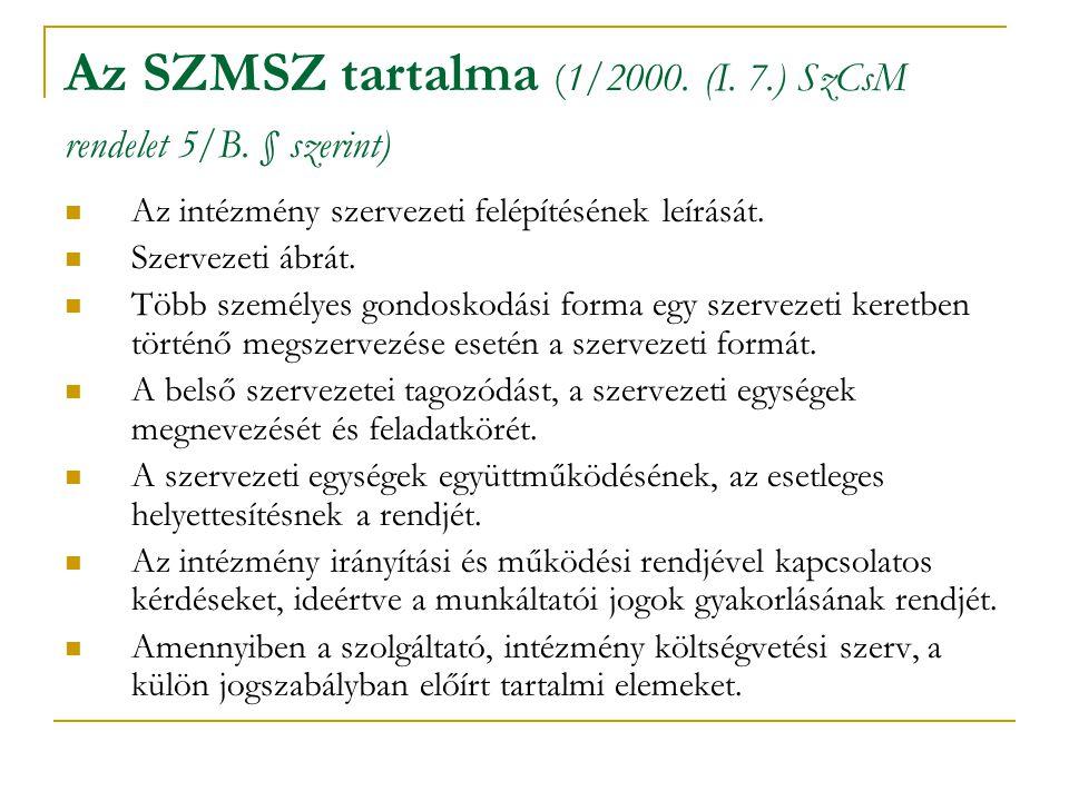 Az SZMSZ tartalma (1/2000. (I. 7.) SzCsM rendelet 5/B. § szerint)