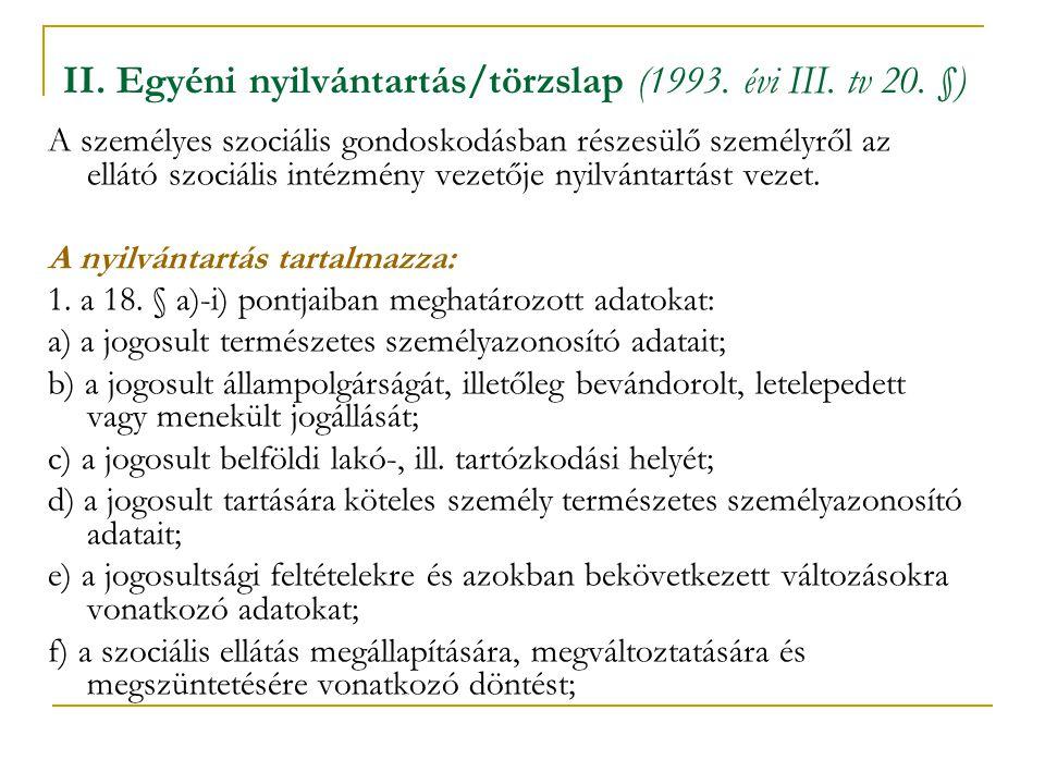 II. Egyéni nyilvántartás/törzslap (1993. évi III. tv 20. §)