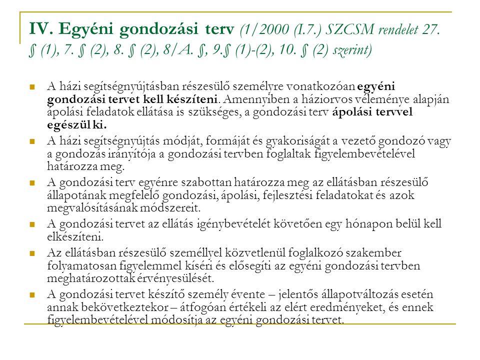 IV. Egyéni gondozási terv (1/2000 (I. 7. ) SZCSM rendelet 27. § (1), 7