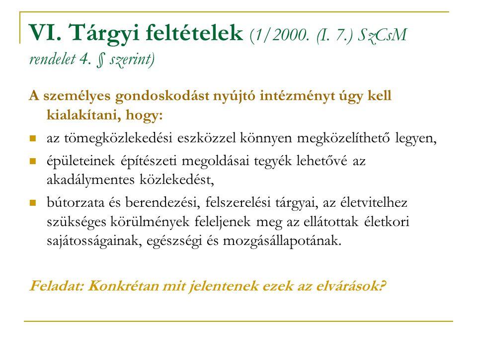 VI. Tárgyi feltételek (1/2000. (I. 7.) SzCsM rendelet 4. § szerint)