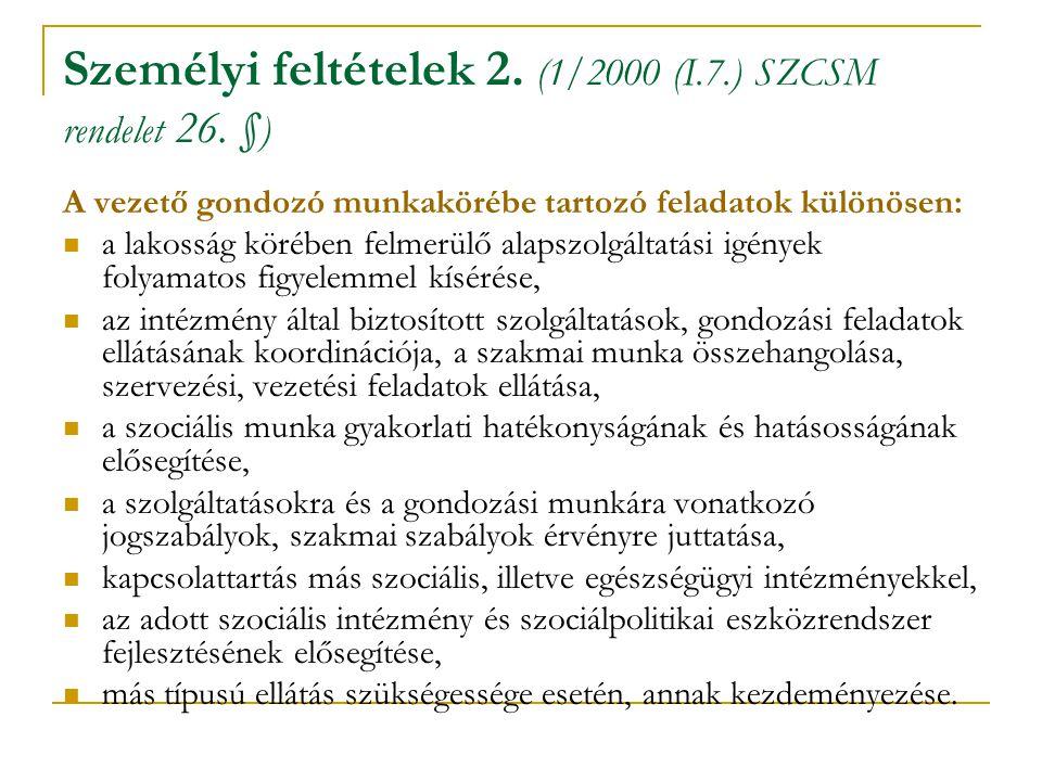 Személyi feltételek 2. (1/2000 (I.7.) SZCSM rendelet 26. §)
