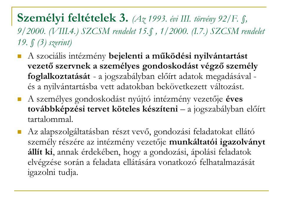 Személyi feltételek 3. (Az 1993. évi III. törvény 92/F. §, 9/2000