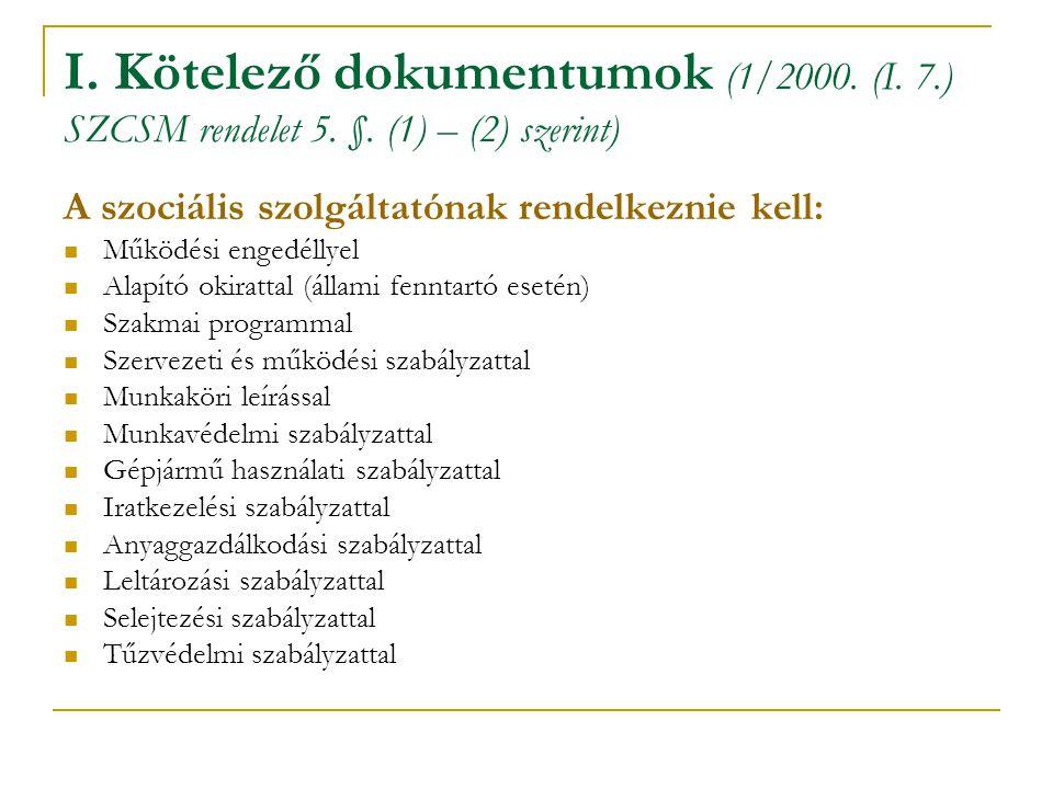 I. Kötelező dokumentumok (1/2000. (I. 7. ) SZCSM rendelet 5. §