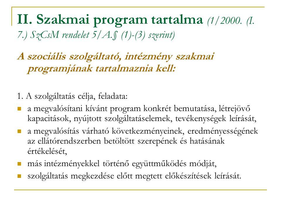 II. Szakmai program tartalma (1/2000. (I. 7. ) SzCsM rendelet 5/A